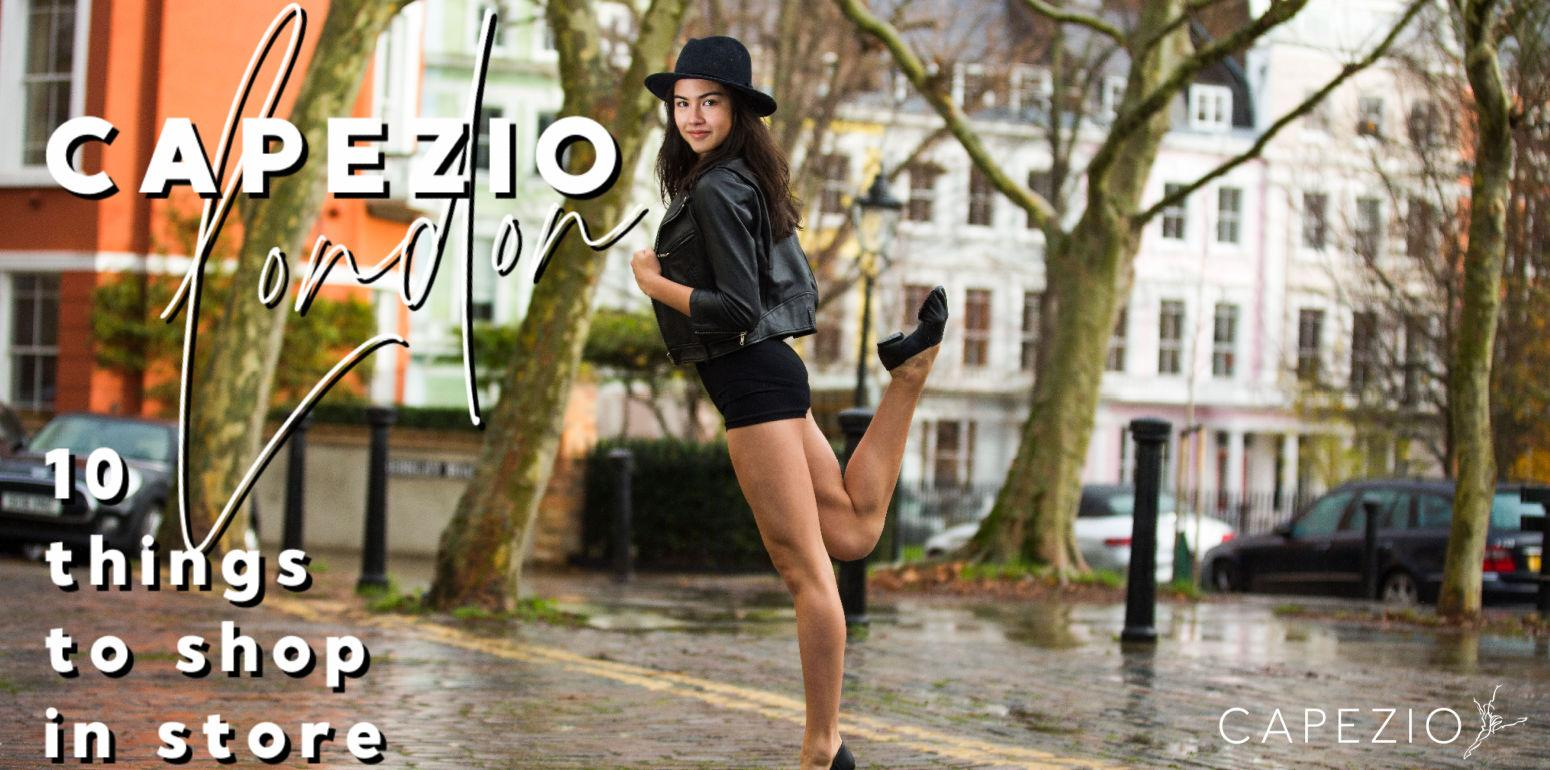 10 Things to Shop in Capezio London!